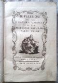 RIFLESSIONI SU LA NATURA UMANA E SU LA RELIGIONE NATURALE. 2 volumi in uno. La prima edizione dell'opera più importante di P. Noghera.