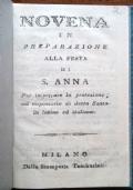NOVENA di S. ANNA in preparazione alla festa di S. ANNA. Per impetrare la protezione, col risponsorio di detta Santa in latino ed italiano