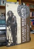 LUCIANO MERCADANTE Scultore e Medaglista - La donazione della famiglia ai Musei Civici di Padova