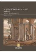Alessandro Dalla Nave imolensis pittore di molto merito-Dipinti e disegni