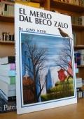 EL MERLO DAL BECO ZALO - Pensieri di Gino Nessi
