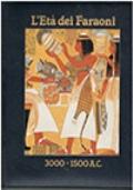 L'Eta' dei Faraoni  3000-1500 A.C.