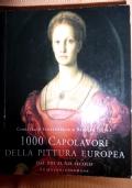 1000 CAPOLAVORI DELLA PITTURA EUROPEA dal XIII al XIV sec.