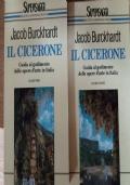 IL CICERONE GUIDA AL GODIMENTO DELLE OPERE D'ARTE IN ITALIA VOLUMI 1 E 2