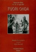 FUORI ONDA, GENOVA NO GLOBAL (19-20-21 LUGLIO 2001), IMMAGINI DI UN MOVIMENTO