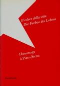 IL COLORE DELLA VITA (DIE FARBEN DES LEBENS) HOMMAGE A' PIERO SIENA