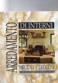 ARREDAMENTO DI INTERNI - 1001 IDEE E TRUCCHI