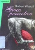 Gioco pericoloso (promozione 10 libri per ragazzi a 7 euro)