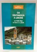 Da Ventimiglia a Limone - la Valle Roja in treno e a piedi