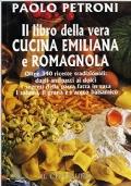 Il libro della vera cucina emiliana e romagnola