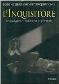 L'inquisitore. Interrogatori, memorie e processi