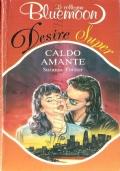 Caldo amante (Bluemoon Desire Super n. 62) ROMANZI ROSA – SUZANNE FORSTER