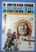 Il selvaggio west n. 6: Comancheros