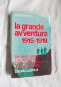 LA GRANDE AVVENTURA 1915-18 TRE ANNI DI GUERRA CON I BERSAGLIERI GLI ALPINI NEGLI OSPEDALI DI CAMPO