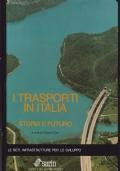 I TRASPORTI IN ITALIA, STORIA E FUTURO