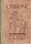 CHIRONE. Manuale di cultura popolare. Edito a cura dell'Opera Nazionale di Assistenza all'Italia Redenta, Ufficio di Trento [1^ Edizione 1936].