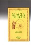Magia Teurgica - Arte e scienza dell'alta magia