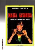 Manuale pratico di Magia Satanica - Lilith la Dea del male