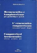 Hermeneutika e kompiuterizuar pas gjashtëdhjetë vjetësh = L'ermeneutica computerizzata sessant'anni dopo = Computerized hermeneutics sixty years on
