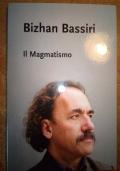 IL MAGMATISMO Manifesto del pensiero magmatico con DVD