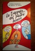 LA TRAPPOLA DEL PADRE BUONO (pedagogia)