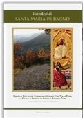 I sentieri di SANTA MARIA IN BAGNO. Viaggio a piedi in una comunità di uomini e cose tra la terra e il cieloe le stagioni da Bagno di Romagna Terme