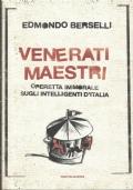 Venerati maestri - Operetta immorale sugli intelligenti d'Italia