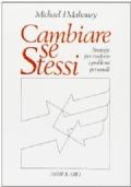 CAMBIARE SE STESSI - Strategie per risolvere i problemi personali