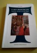 I laici francescani. Consacrati a Dio per la vita del mondo
