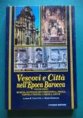 VESCOVI E CITTA' NELL'EPOCA BAROCCA. VOLUME PRIMO. MURCIA, SANTIAGO DE COMPOSTELA, PRAGA, NAPOLI, CATANIA, L'AQUILA, LECCE.
