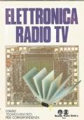 Elettronica Radio TV : corso teorico-pratico per corrispondenza. Lezione 9 : Elementi di radioelettronica ; Esperimenti e montaggi ; Lezione 2 : Dispositivi elettronici: semiconduttori ; Raccolta di formule ; Lezione 3 : Complementi di calcolo