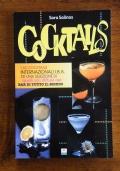 COCKTAILS - I 60 cocktails internazionali I.B.A. ed una selezione di quelli più diffusi nei bar di tutto il mondo