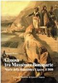 Genova tra Massena e Bonaparte. Storia della Repubblica Ligure - il 1800