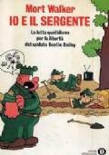 IO E IL SERGENTE    La lotta quotidiana per la liberta'del sergente Beetle Bailey