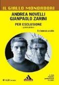 Per esclusione (parte prima) Il rimorso uccide - Andrea Novelli Giampaolo Zarini - il giallo Mondadori 3024