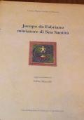 Jacopo da Fabriano miniatore di sua Santità