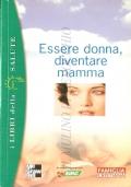 Essere donna diventare mamma (DONNE – PARTO – SALUTE)