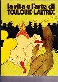 La vita e l'arte di Toulouse-Lautrec