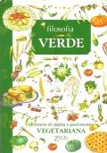 Filosofia verde: ricettario di cucina e gastronomia vegetariana
