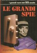 Le grandi spie (STORIA – SPIONAGGIO – MATA HARI – MADEMOISELLE DOCTEUR – RICHARD SORGE – ELYESA BAZNA (CICERO) – FUCHS – ABEL – LONSLALE – GEHLEN – WYNNE – PENKOVSKIJ)