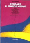 Pensare il mondo nuovo (SOCIETÀ CONTEMPORANEA – DEMOCRAZIA – FILOSOFIA POLITICA – GORBACIOV – DUBCEK – BRANDT –NIERERE – GIOVANNI PAOLO II)