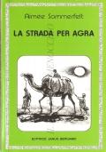 La strada per Agra (Con schede di approfondimento del testo) - OMAGGIO
