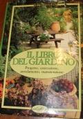 Il libro del giardino. Progetto, costruzione, arredamento, manutenzione.