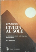 CIVILTA' AL SOLE - La romanzesca storia delle ricerche archeologiche
