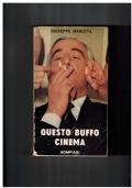 Questo buffo cinema -Giuseppe Marotta - Bompiani 1956