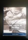 Vita segreta di Stalin. Le letture, il profilo psicologico e intellettuale.