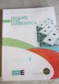 Pensare e fare matematica: Algebra 2