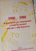 1900- 1980. 80 anni di lotte per l'emancipazione e l'unità dei lavoratori nella pace e nella democrazia.