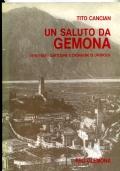 UN SALUTO DA GEMONA 1875/1925 CARTOLINE E CRONACHE DI UN'EPOCA