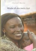 Madre di diecimila figli (STORIA CONTEMPORANEA – BIOGRAFIE – MARGUERITE BARANKITSE – BAMBINI VITTIME DI GUERRA – BURUNDI 1993-2003 – ASSISTENZA )